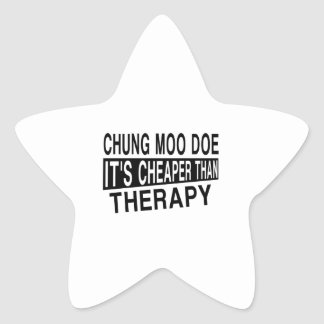 CHUNG MOO DOE IT'S CHEAPER THAN THERAPY STAR STICKER