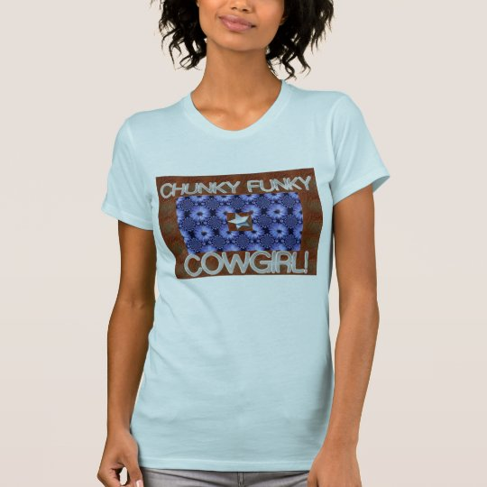 Chunky Funky Cowgirl! T-Shirt