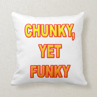CHUNKY, YET FUNKY THROW PILLOWS