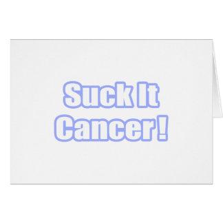 ¡Chúpelo cáncer! Tarjetas