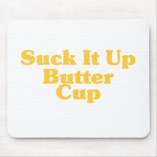 Chúpelo encima de la taza de la mantequilla alfombrillas de ratones
