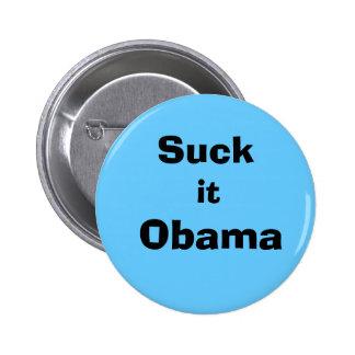 ¡Chúpelo Obama! Pins