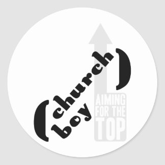 Church Boy - Aiming For The Top Classic Round Sticker