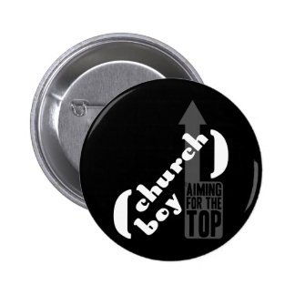 Church Boy - Aiming For The Top Pinback Button