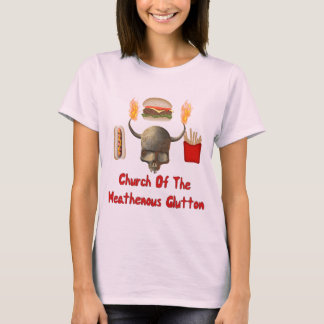 Church Of The Heathenous Glutton T-Shirt
