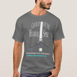 Church of the Higher Spire: Ascension Options T-Shirt