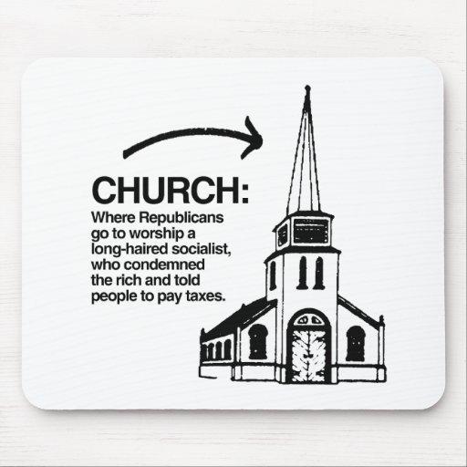 CHURCH - WHERE REPUBLICANS GO TO WORSHIP A LONG-HA MOUSE PAD