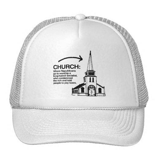 CHURCH - WHERE REPUBLICANS GO TO WORSHIP HATS