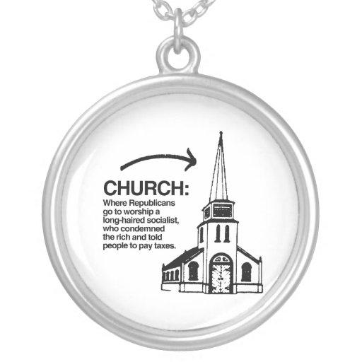 CHURCH - WHERE REPUBLICANS GO TO WORSHIP NECKLACES