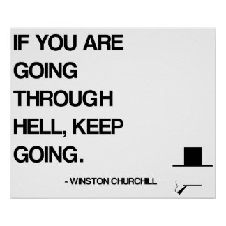 Churchill Motivational Quote - Going Through Hell Poster