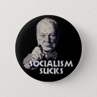 Churchill Quote: Socialism Sucks! Pinback Button