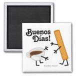 Churro & Chocolate - Buenos Dias! Fridge Magnets