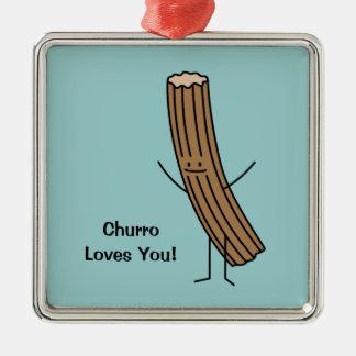 Churro Loves You! Metal Ornament
