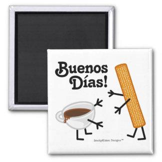 ¡Churro y chocolate - Buenos Dias! Imán Cuadrado