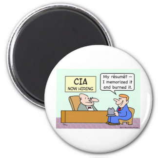 CIA applicant burned his resume. 2 Inch Round Magnet