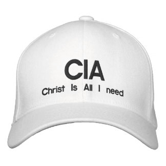 CIA, Christ Is All I need Embroidered Baseball Cap