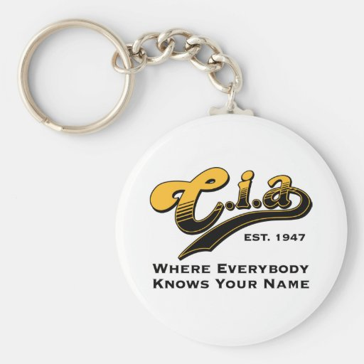 CIA - Where everybody knows your name Keychains