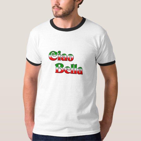 Ciao Bella (Hello Beautiful) T-Shirt