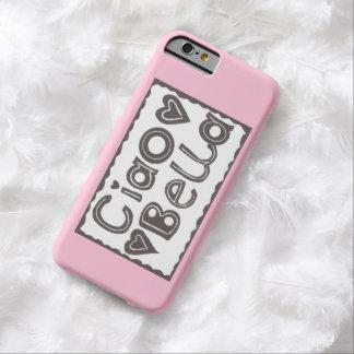 Ciao Bella iPhone 6 Case