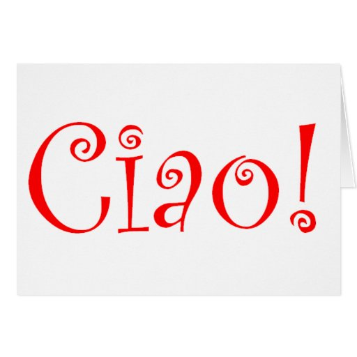 Ciao Greeting Card