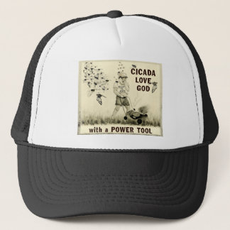 Cicada Love God with a Power Tool Trucker Hat