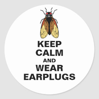 Cicada Mania - Keep Calm and Wear Earplugs Classic Round Sticker