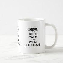 CICADAS are Here! Keep Calm and Wear Earplugs Coffee Mug
