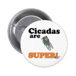 cicadas are super button