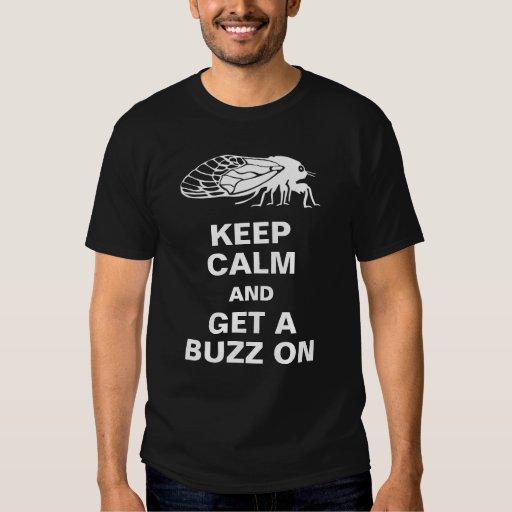 Cicadas - Keep Calm and Get a Buzz On - Magicicada Shirts