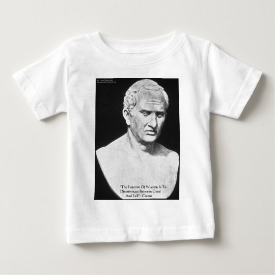"""Cicero """"Good & Evil"""" Wisdom Quote Cards & Gifts Baby T-Shirt"""