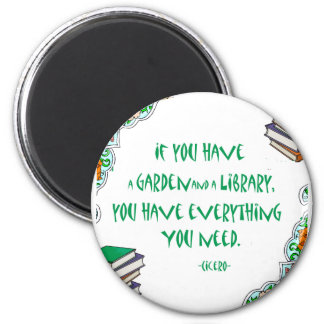 Cicero - If you have a garden and library.. 2 Inch Round Magnet