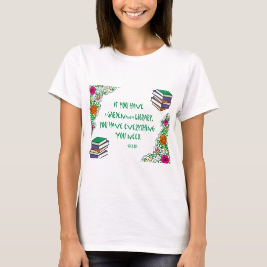 Cicero - If you have a garden and library.. T-Shirt