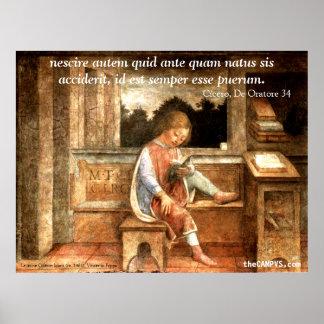 Cicero: nescire autem quid ... poster
