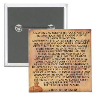 CICERO QUOTE - NATION CANNOT SURVIVE TREASON PINBACK BUTTONS