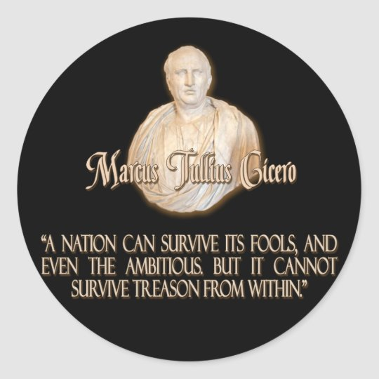Cicero Quote on Treason Classic Round Sticker