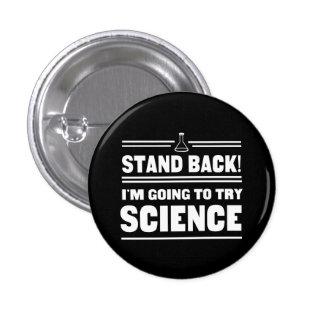 Ciencia que intenta pin redondo de 1 pulgada