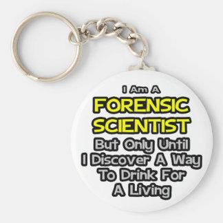 Científico forense. Bebida para una vida Llavero Redondo Tipo Pin