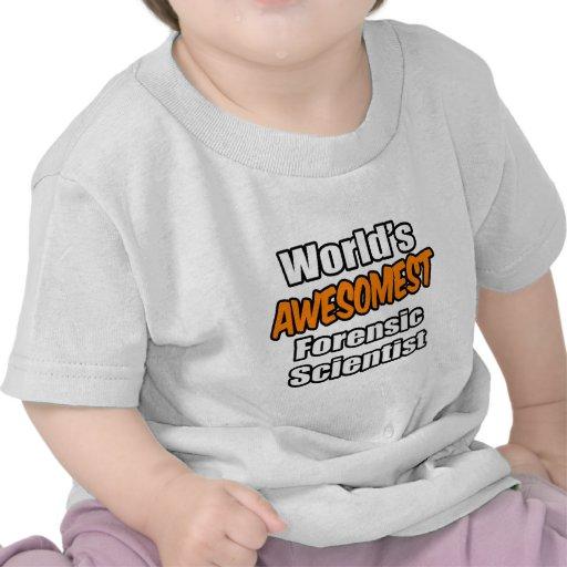 Científico forense de Awesomest del mundo Camisetas