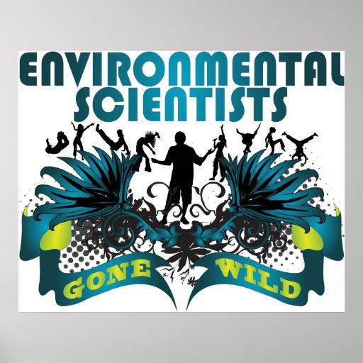 Científicos ambientales idos salvajes poster