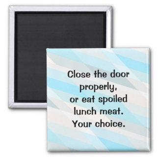 ¡Cierre la puerta del refrigerador! Imán Cuadrado