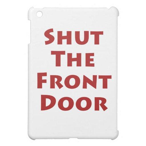 Cierre la puerta principal