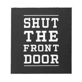 Cierre la puerta principal bloc de papel
