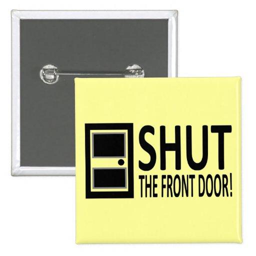 ¡CIERRE la puerta principal! Pin Cuadrado
