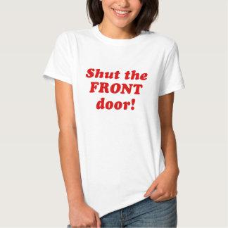 Cierre la puerta principal playera