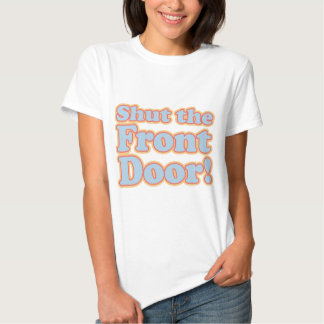 ¡Cierre la puerta principal! Polera