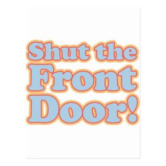 ¡Cierre la puerta principal! Postales