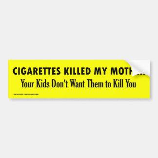CIGARETTES KILLED MY MOTHER CAR BUMPER STICKER