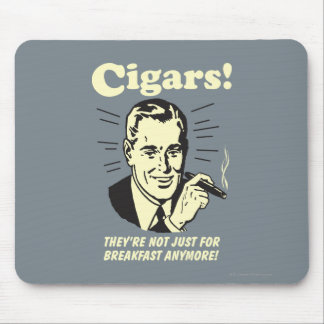 Cigars: Not Just Breakfast Anymore Mouse Pad