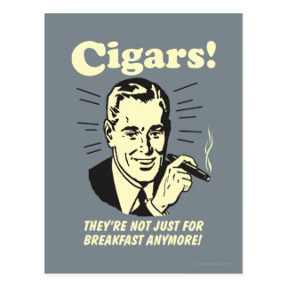 Cigars: Not Just Breakfast Anymore Postcard