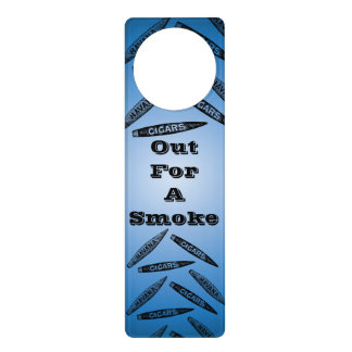 Cigars Out For A Smoke Door Sign